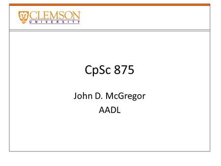 CpSc 875 John D. McGregor AADL. Point of sale system.