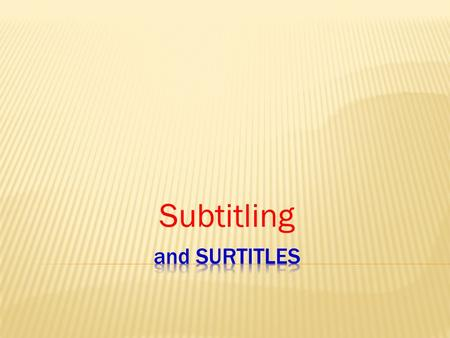 Subtitling.  Subtitles are textual versions of the dialogue in films and television programmes, usually displayed at the bottom of the screen. They can.