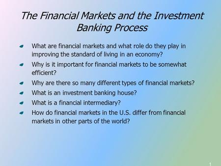 capital markets and investment banking process What do investment banks do by robert lawrence kuhn - june 21, 2011 investment banks make the capital markets more efficient merchant banking is the commitment of an investment bank's own capital to equity-level investments and participations.