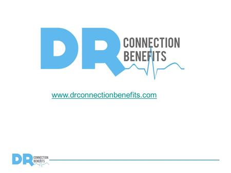 Www.drconnectionbenefits.com. 2 Agenda I. Company Overview II. Plan Features III. Services IV.Execution.