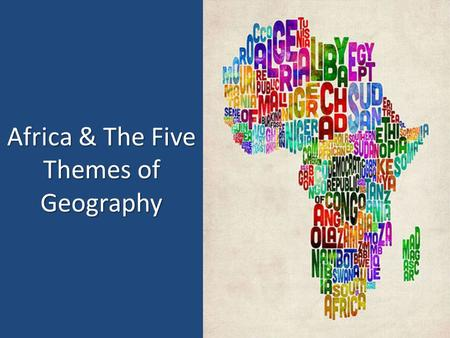 Africa & The Five Themes of Geography