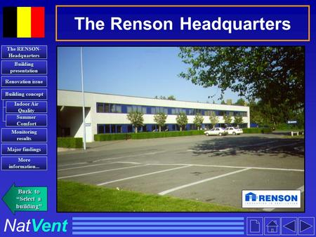 The Renson Headquarters Renovation issue Renovation issue Major findings Major findings The RENSON- The RENSON- Headquarters More information... More information...