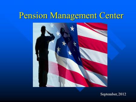 Pension Management Center Pension Management Center September, 2012.