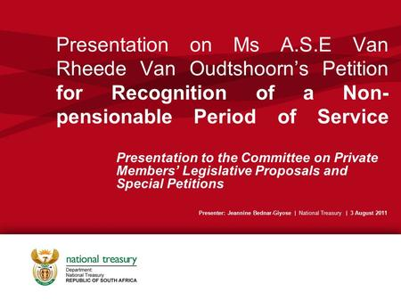 Presentation on Ms A.S.E Van Rheede Van Oudtshoorn's Petition for Recognition of a Non- pensionable Period of Service Presentation to the Committee on.