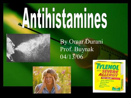 By Omar Durani Prof. Buynak 04/13/06. Allergy = An abnormally high sensitivity to certain substances, such as pollens, foods, or microorganisms. Common.