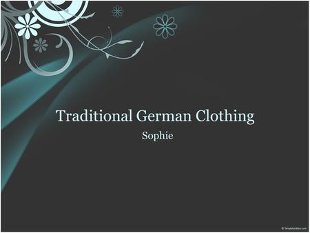 Traditional German Clothing Sophie. General Information Germans are known for their classic styles of dressing. Color is very important. Depends on the.