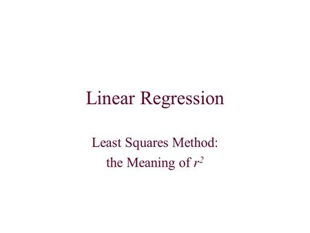 Linear Regression Least Squares Method: the Meaning of r 2.