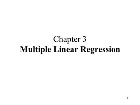 1 Chapter 3 Multiple Linear Regression. 2 3.1 Multiple Regression Models Suppose that the yield in pounds of conversion in a chemical process depends.