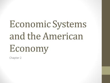 Economic Systems and the American Economy Chapter 2.