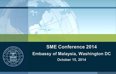 SME Conference 2014 Embassy of Malaysia, Washington DC October 15, 2014.