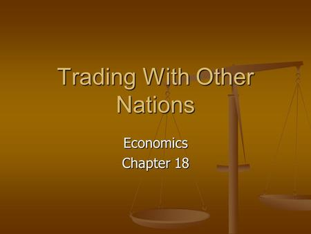 Trading With Other Nations Economics Chapter 18. Imports Imports are goods bought from other countries for domestic use. Imports are goods bought from.