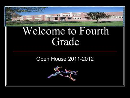 Welcome to Fourth Grade Open House 2011-2012. Specials Schedule Day 1 Music Day 2 Gym/Computer Lab Day 3 Art Day 4 Library.