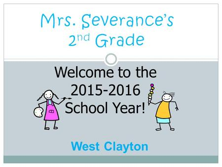 Welcome to the 2015-2016 School Year! West Clayton.