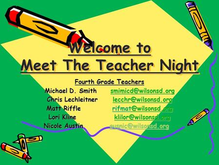 Welcome to Meet The Teacher Night Fourth Grade Teachers Michael D.  Chris