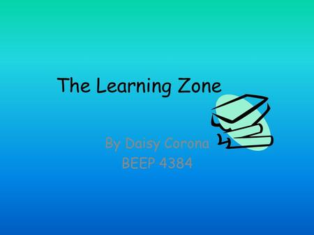 The Learning Zone By Daisy Corona BEEP 4384. East Branch Library This is where I did my service learning…
