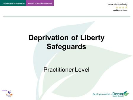 Including Deprivation of Liberty Safeguards Practitioner Level.