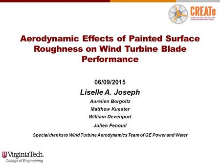 College of Engineering Aerodynamic Effects of Painted Surface Roughness on Wind Turbine Blade Performance 06/09/2015 Liselle A. Joseph Aurelien Borgoltz.