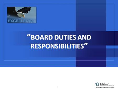 "1 Your Business, Our Focus, Expert Solutions ""BOARD DUTIES AND RESPONSIBILITIES"""