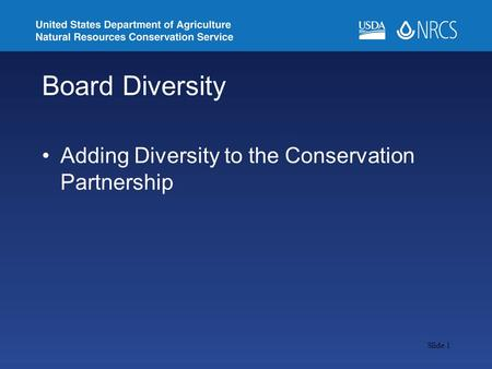 Slide 1 Board Diversity Adding Diversity to the Conservation Partnership.