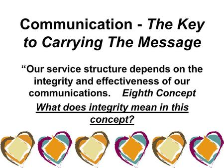 "Communication - The Key to Carrying The Message ""Our service structure depends on the integrity and effectiveness of our communications. Eighth Concept."