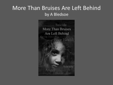 More Than Bruises Are Left Behind by A Bledsoe.