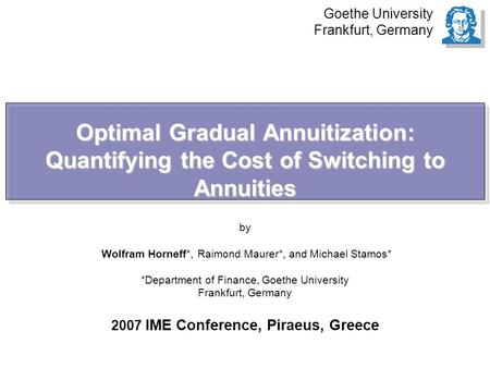 Optimal Gradual Annuitization: Quantifying the Cost of Switching to Annuities Optimal Gradual Annuitization: Quantifying the Cost of Switching to Annuities.