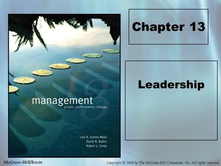 Copyright © 2008 by The McGraw-Hill Companies, Inc. All rights reserved McGraw-Hill/Irwin Chapter 13 Leadership.