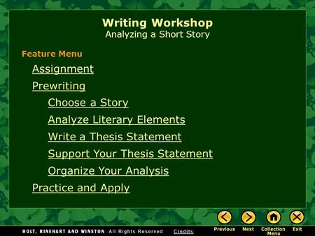 Writing Workshop Analyzing a Short Story Assignment Prewriting Choose a Story Analyze Literary Elements Write a Thesis Statement Support Your Thesis Statement.