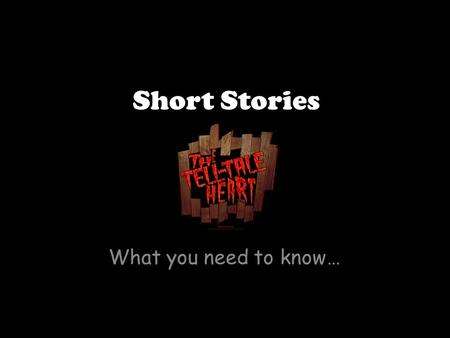 Short Stories What you need to know…. Story Terms Plot Character Theme Mood Point of View.