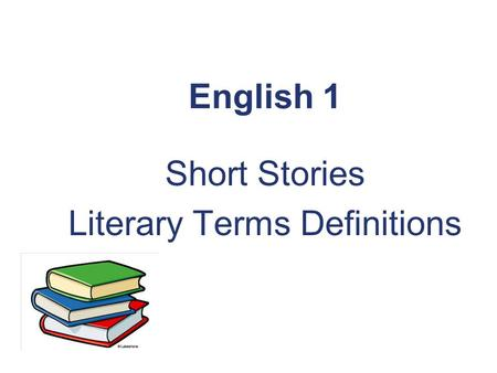English 1 Short Stories Literary Terms Definitions.