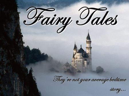 Fairy Tales They're not your average bedtime story…