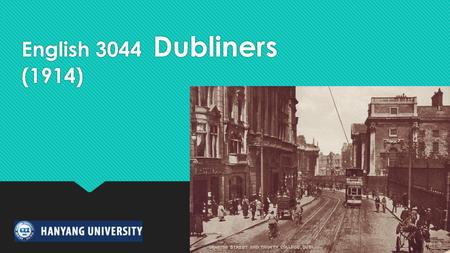 English 3044 Dubliners (1914).