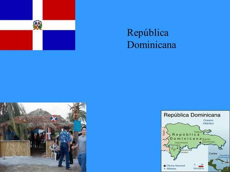 República Dominicana The Dominican Republic today has a population of approximately 9 million people, the majority of whom are criollos, a biological.