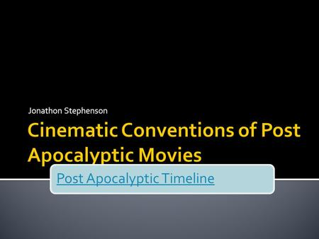 Jonathon Stephenson Post Apocalyptic Timeline. The locations used in post apocalyptic cinema can vary greatly, dependent on how long ago the apocalypse.
