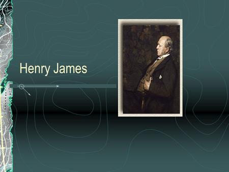 Henry James. Henry James came from a remarkable New York City family: his father, an eccentric and independently wealthy man, undertook the education.