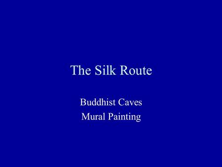 The Silk Route Buddhist Caves Mural Painting.