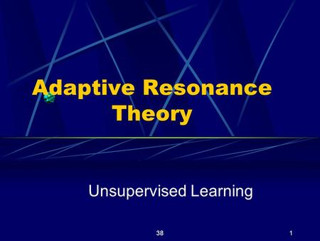 Adaptive Resonance Theory
