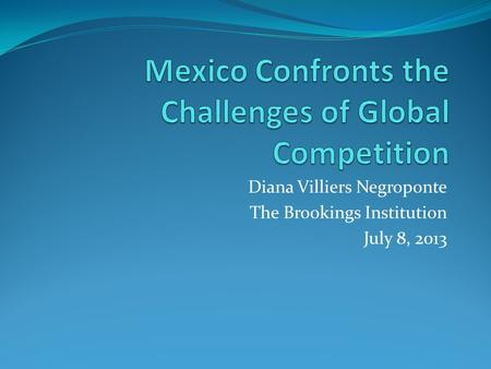 Diana Villiers Negroponte The Brookings Institution July 8, 2013.