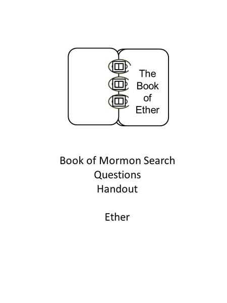 Book of Mormon Search Questions Handout Ether The Book of Ether.