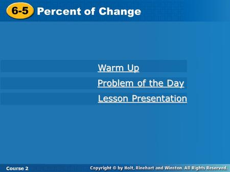 6-5 Percent of Change Warm Up Problem of the Day Lesson Presentation