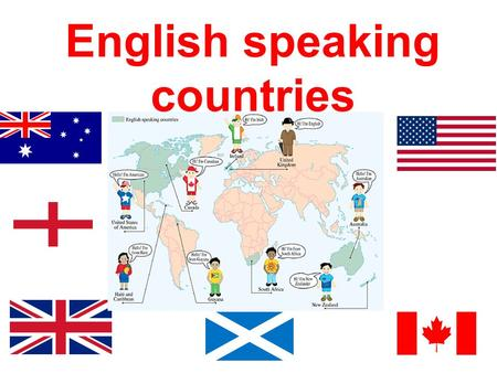 English speaking countries. The english speaking countries This term is used for the countries where the majority of population speaks English as their.