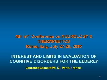 Laurence Lacoste Ph. D, Paris, France 1*. Introduction : Why ?  Population's Ageing is a Public Health issue and dementia for the Elderly a reality 