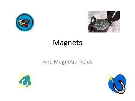 Magnets And Magnetic Fields. Review Just like Electricity, magnets work in FIELDS. Fields are drawn with VECTORS Review: Up, Down, Left and Right.