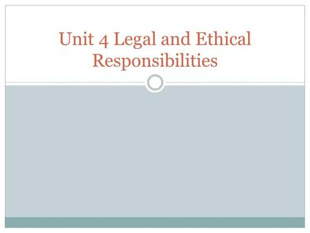 Unit 4 Legal and Ethical Responsibilities. 4:1 Legal Responsibilities Copyright © 2004 by Thomson Delmar Learning. ALL RIGHTS RESERVED. 2 Introduction.