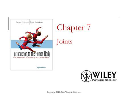 Copyright 2010, John Wiley & Sons, Inc. Chapter 7 Joints.
