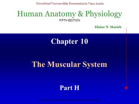 Chapter 10 The Muscular System Part H.