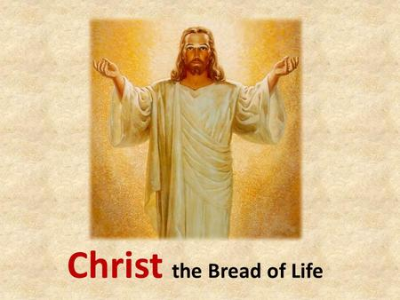 Christ the Bread of Life