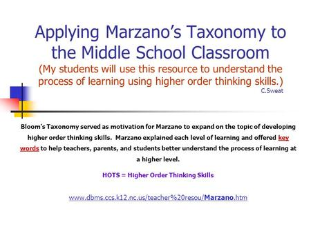 Applying Marzano's Taxonomy to the Middle School Classroom (My students will use this resource to understand the process of learning using higher order.