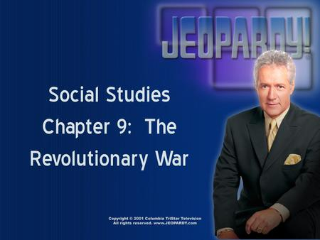 Social Studies Chapter 9: The Revolutionary War Vocabulary 100 300 200 400 500 100 300 200 400 500 100 300 200 400 500 100 300 200 400 500 100 300 200.