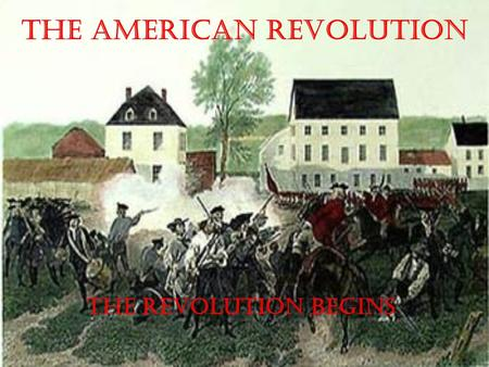The American Revolution The Revolution Begins The First Continental Congress The First Continental Congress meets in September 1774 in Philadelphia.